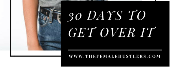 30 Days to Get Over It