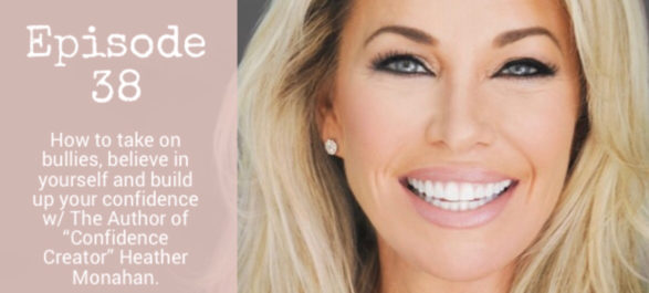 How to Take on Bullies & Build Confidence with Heather Monahan